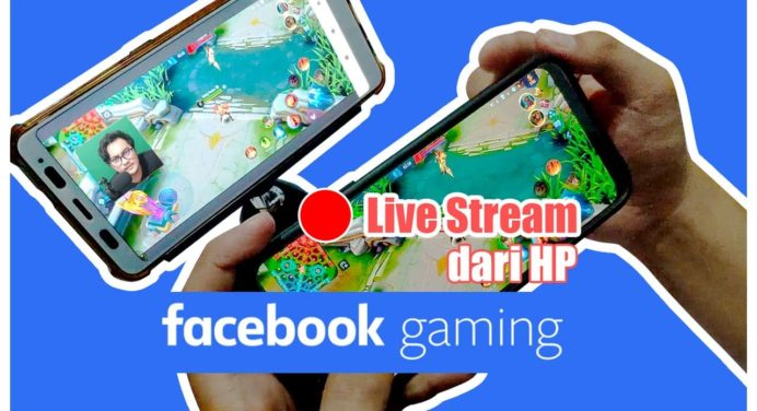 Cara Live Streaming Game Via HP Android Dengan Mudah